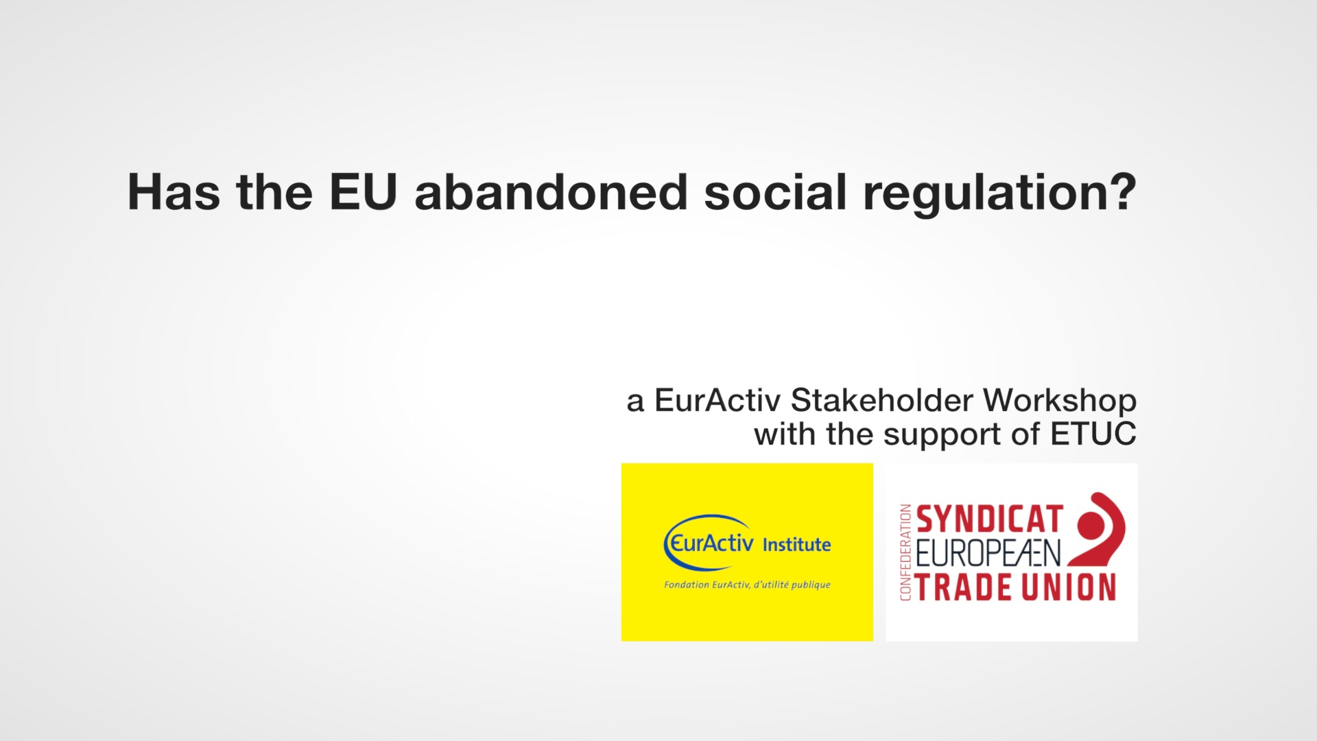 Has the EU abandoned social regulation?