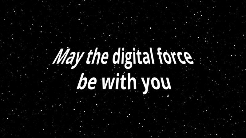 May the digital force be with you