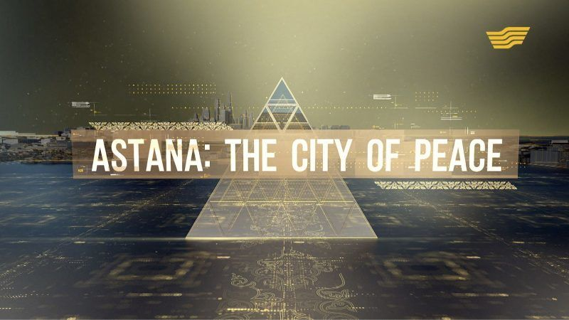 Astana: The City of Peace