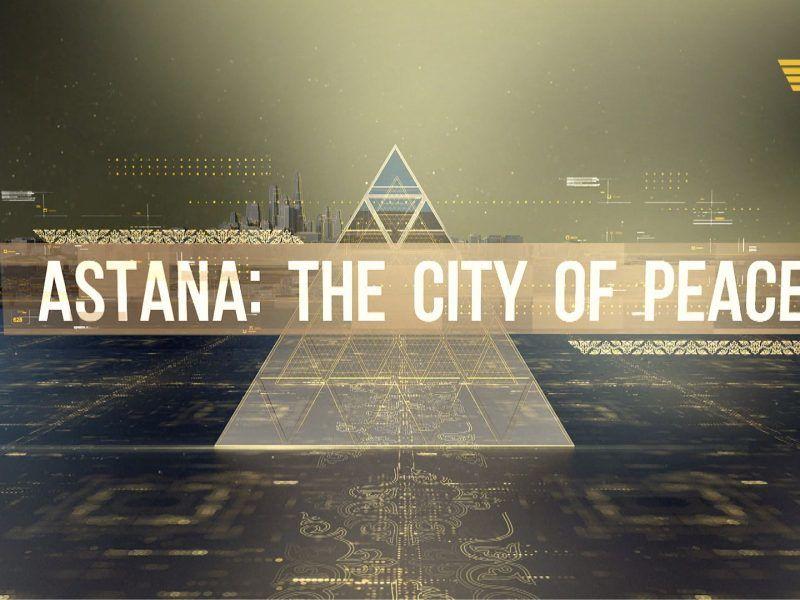Astana: The City of Peace