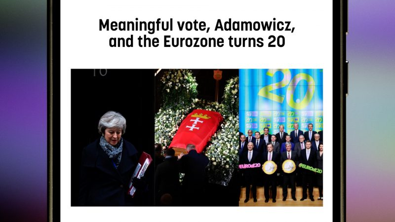 Meaningful vote, Adamowicz, and the eurozone turns 20