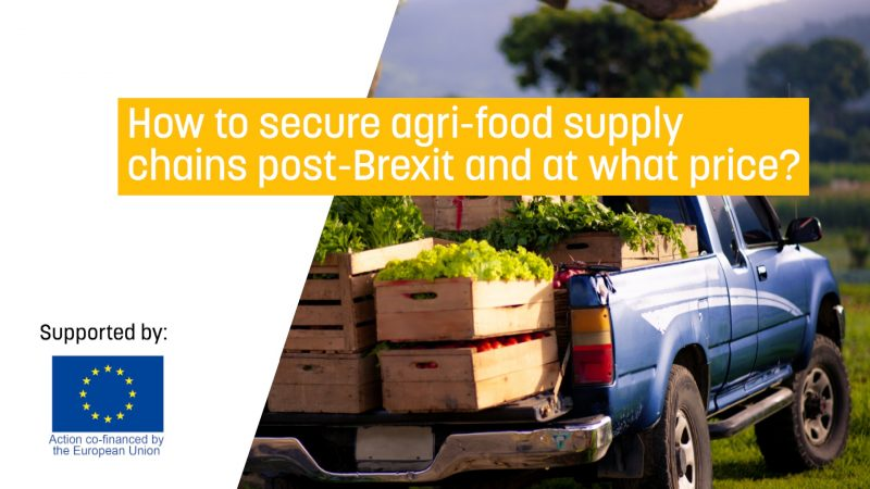 How to secure agri-food supply chains post-Brexit and at what price?