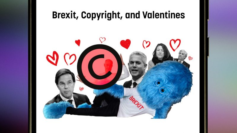 Brexit, copyright, and valentines