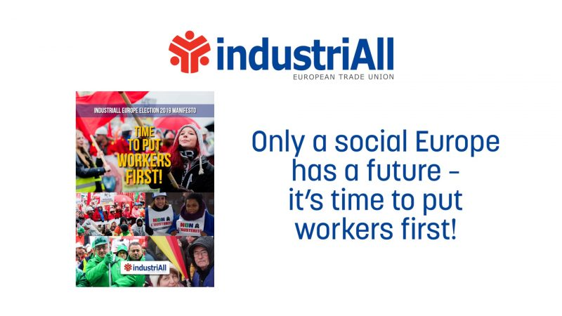 industriAll European Trade Union Election 2019 Manifesto